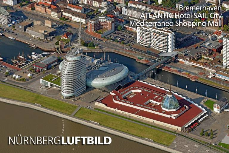 Bremerhaven, ATLANTIC Hotel SAIL City, Luftbild